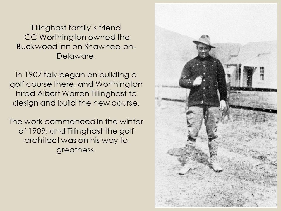 Tillinghast family's friend CC Worthington owned the Buckwood Inn on Shawnee-on-Delaware.