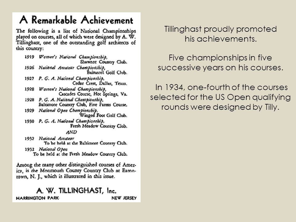 Tillinghast proudly promoted his achievements.