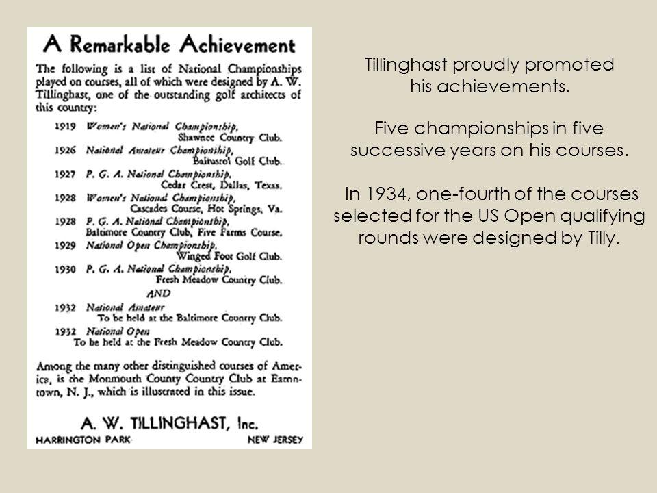 Tillinghast proudly promoted his achievements.