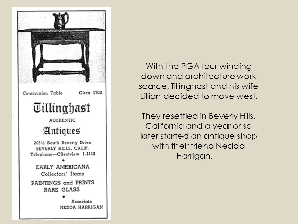 With the PGA tour winding down and architecture work scarce, Tillinghast and his wife Lillian decided to move west.