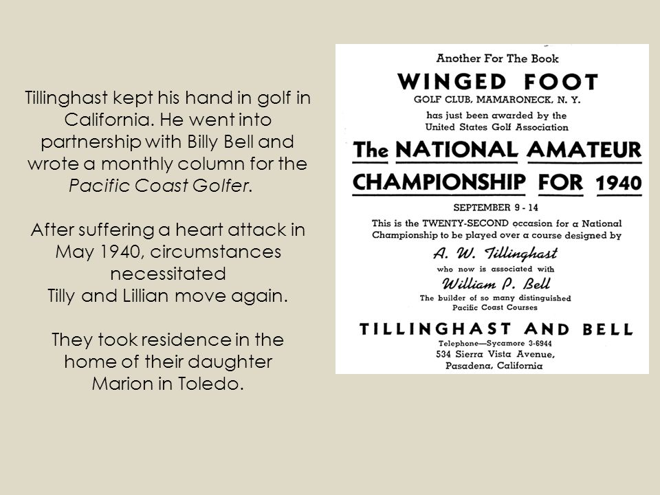 Tillinghast kept his hand in golf in California