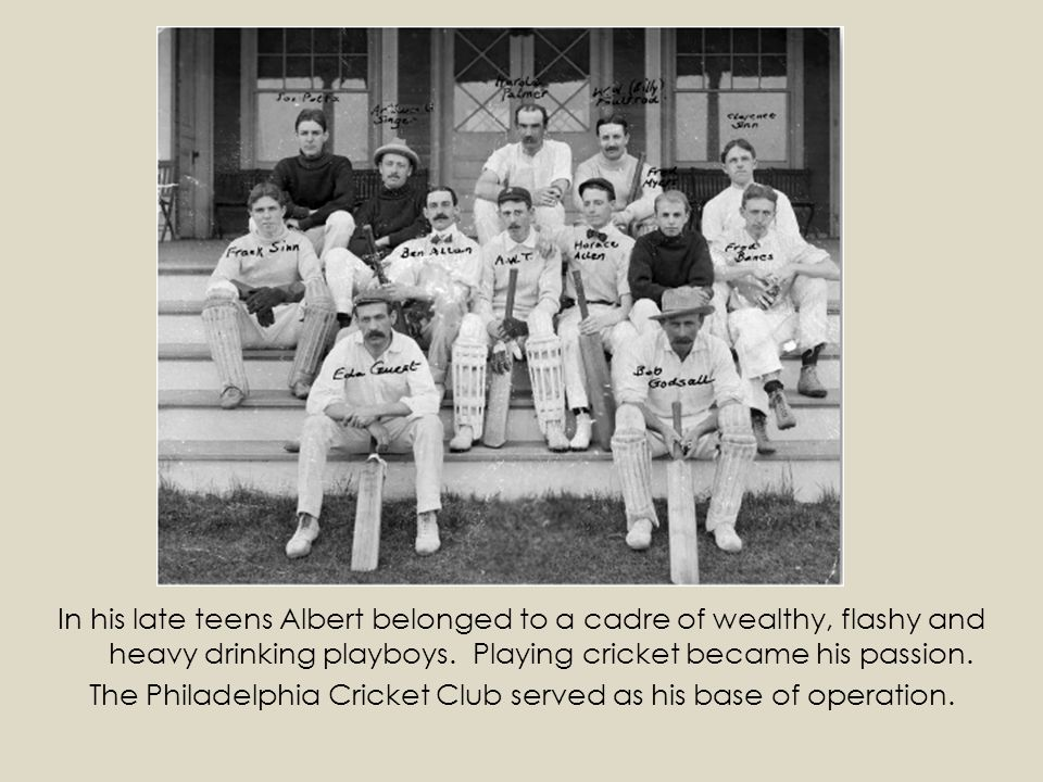 In his late teens Albert belonged to a cadre of wealthy, flashy and heavy drinking playboys.
