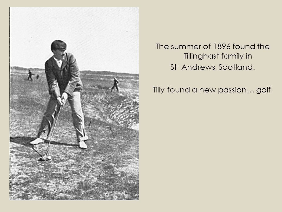 The summer of 1896 found the Tillinghast family in St Andrews, Scotland.