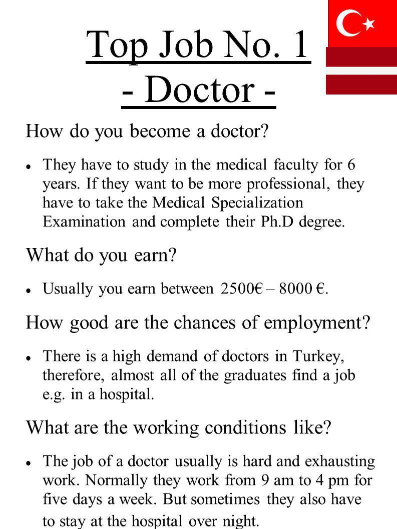 Top Job No. 1 - Doctor - How do you become a doctor What do you earn