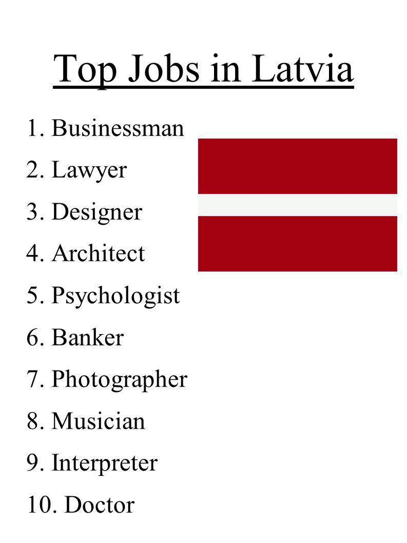 Top Jobs in Latvia Businessman Lawyer Designer Architect Psychologist