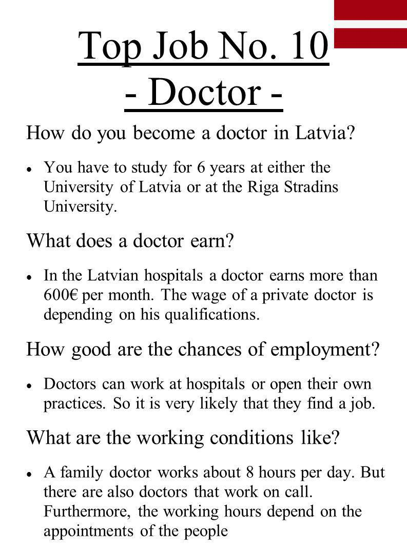 Top Job No. 10 - Doctor - How do you become a doctor in Latvia