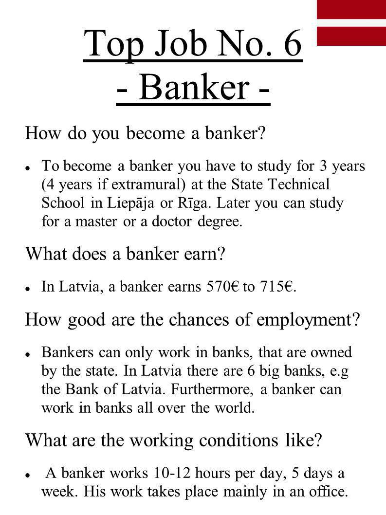 Top Job No. 6 - Banker - How do you become a banker