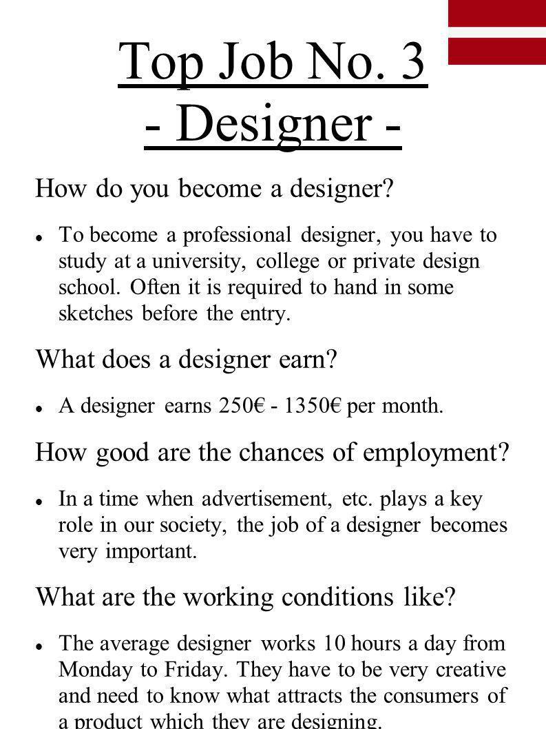Top Job No. 3 - Designer - How do you become a designer