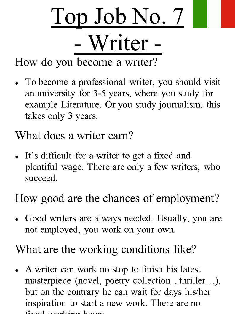 Top Job No. 7 - Writer - How do you become a writer