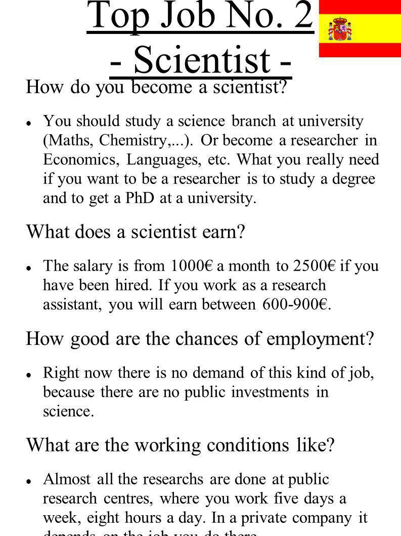 Top Job No. 2 - Scientist - How do you become a scientist