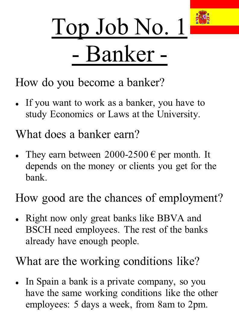 Top Job No. 1 - Banker - How do you become a banker