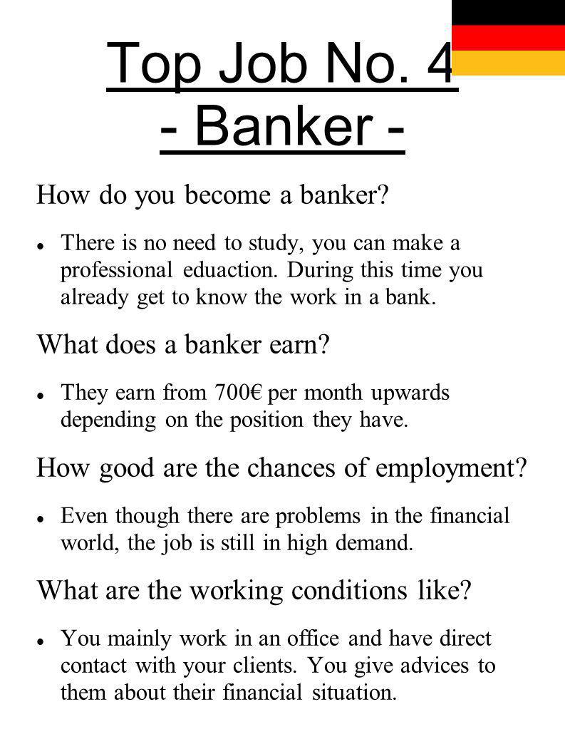 Top Job No. 4 - Banker - How do you become a banker