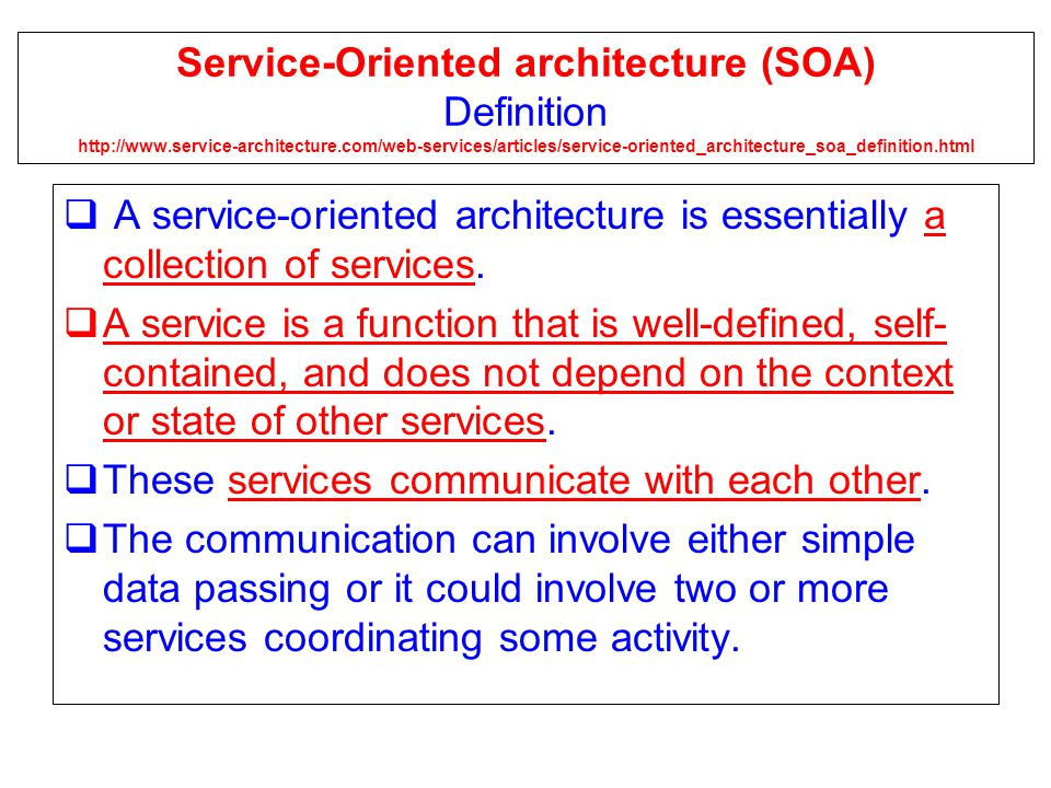 Service-Oriented architecture (SOA) Definition http://www