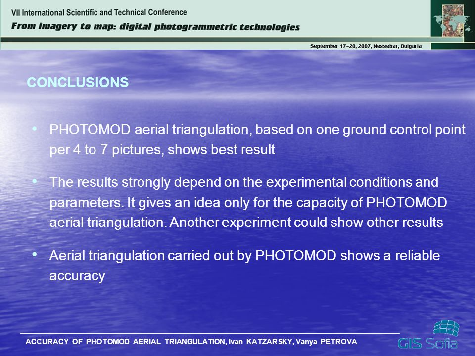 CONCLUSIONS PHOTOMOD aerial triangulation, based on one ground control point. per 4 to 7 pictures, shows best result.
