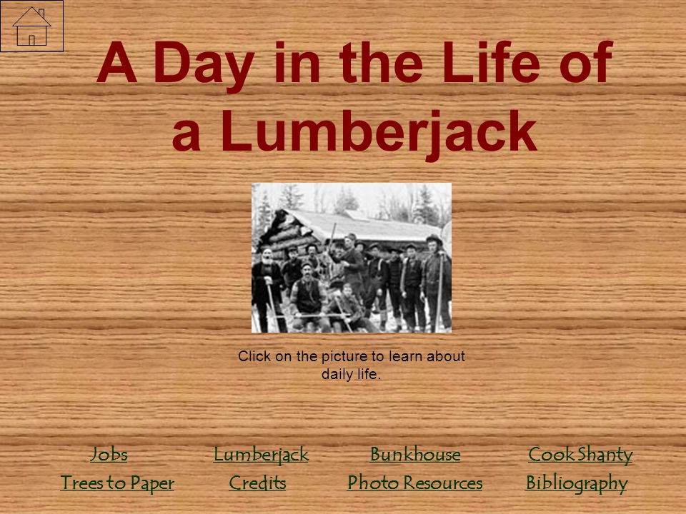 A Day in the Life of a Lumberjack