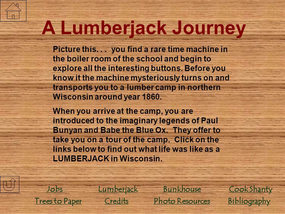 A Lumberjack Journey