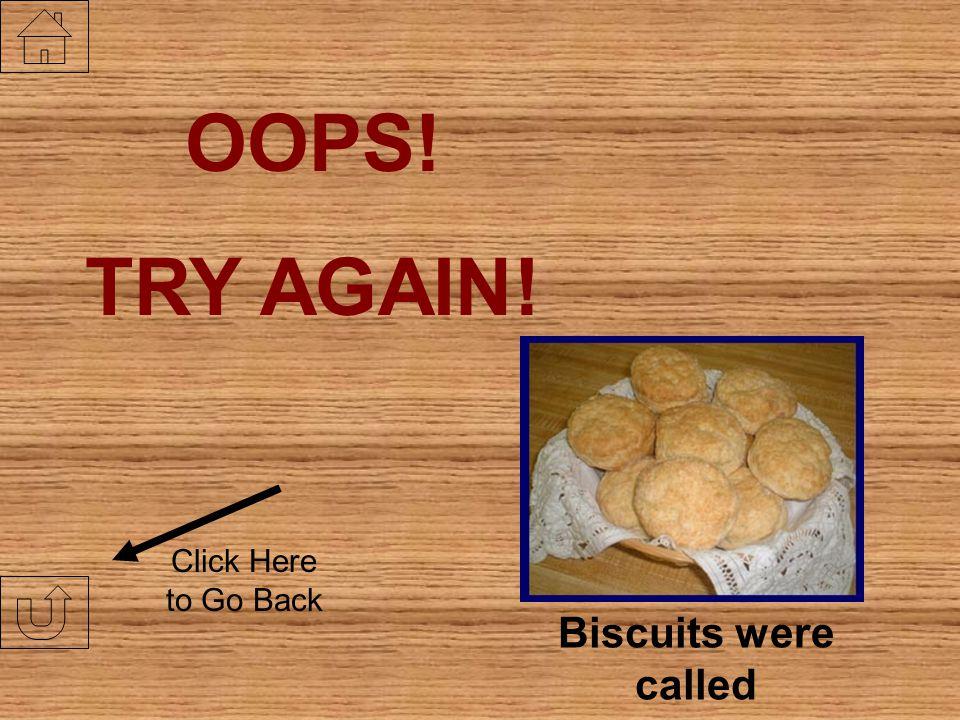 Biscuits were called DOORKNOBS