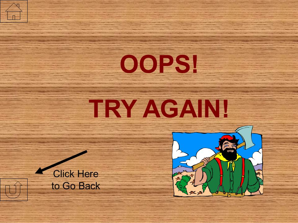 OOPS! TRY AGAIN! Click Here to Go Back