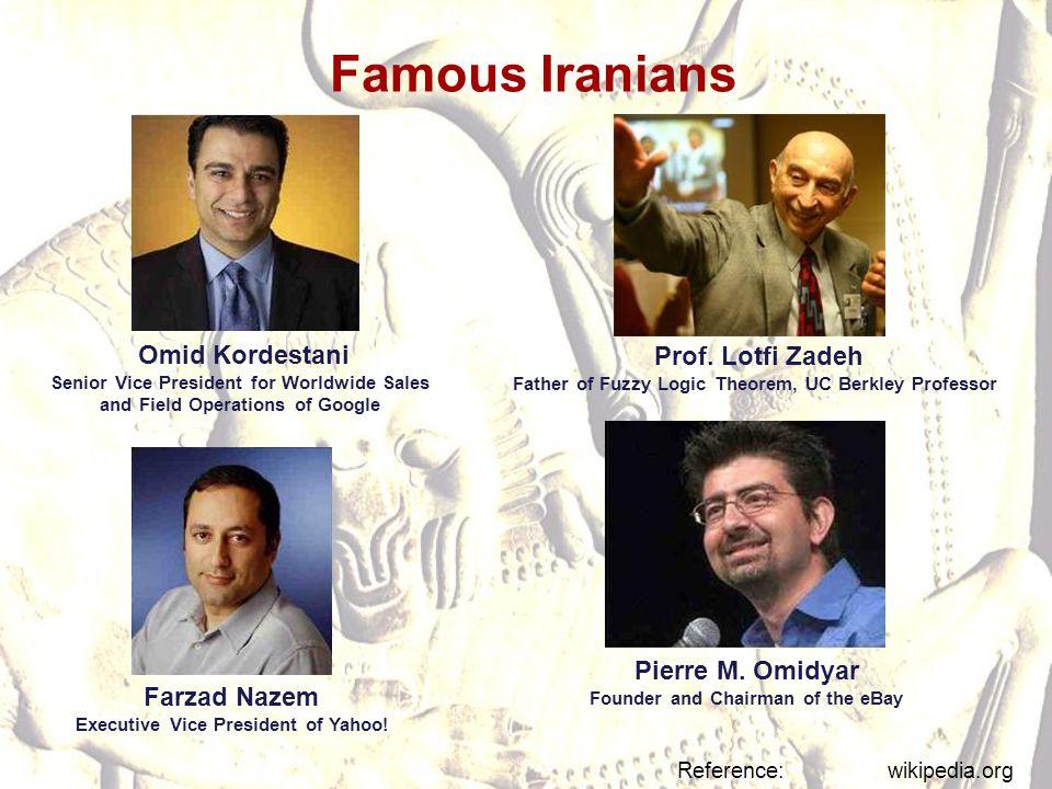 Famous Iranians Omid Kordestani Prof. Lotfi Zadeh Pierre M. Omidyar