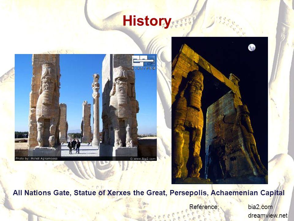 History All Nations Gate, Statue of Xerxes the Great, Persepolis, Achaemenian Capital. Reference: bia2.com.