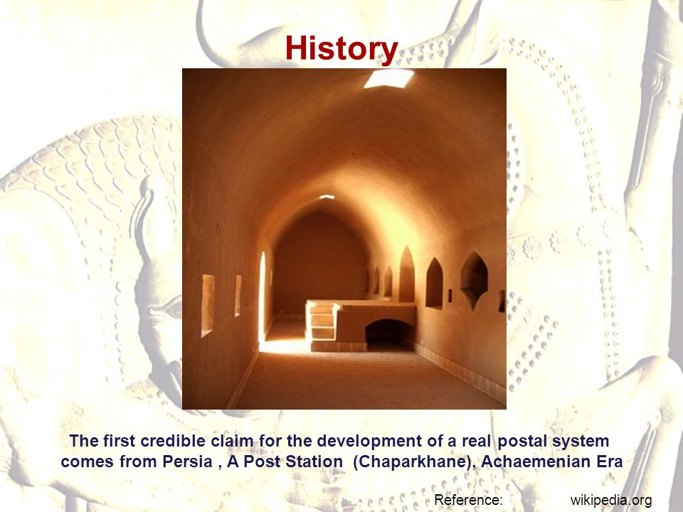 History The first credible claim for the development of a real postal system. comes from Persia , A Post Station (Chaparkhane), Achaemenian Era.