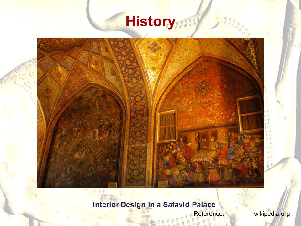 History Interior Design in a Safavid Palace Reference: wikipedia.org