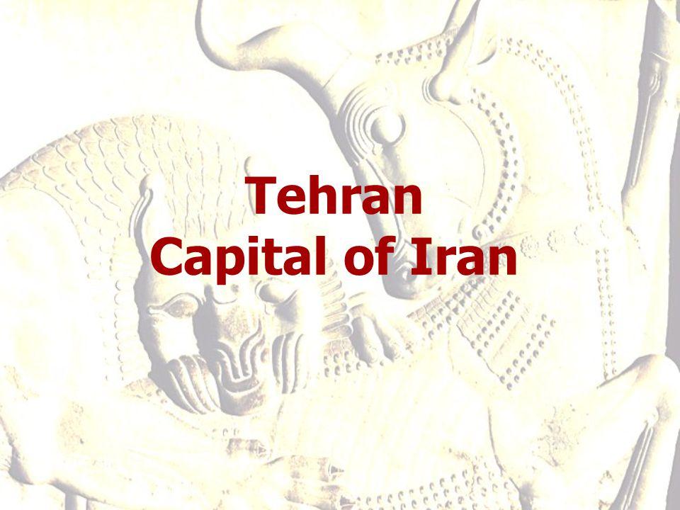 Tehran Capital of Iran