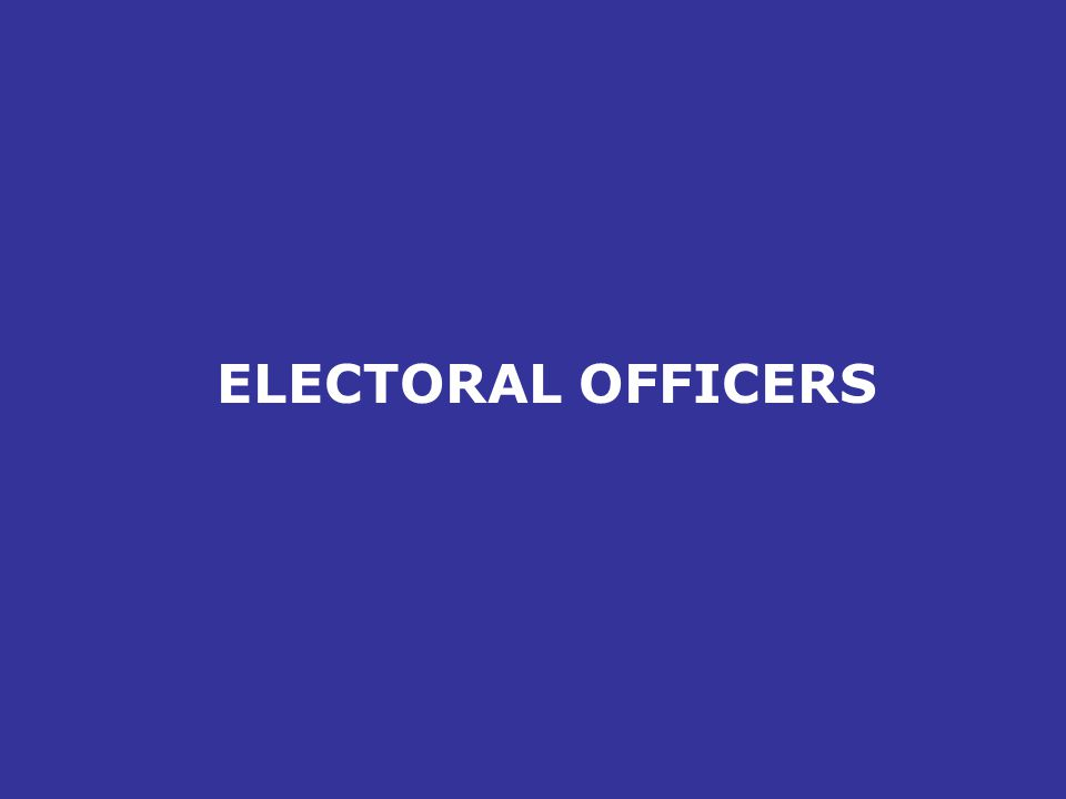 ELECTORAL OFFICERS