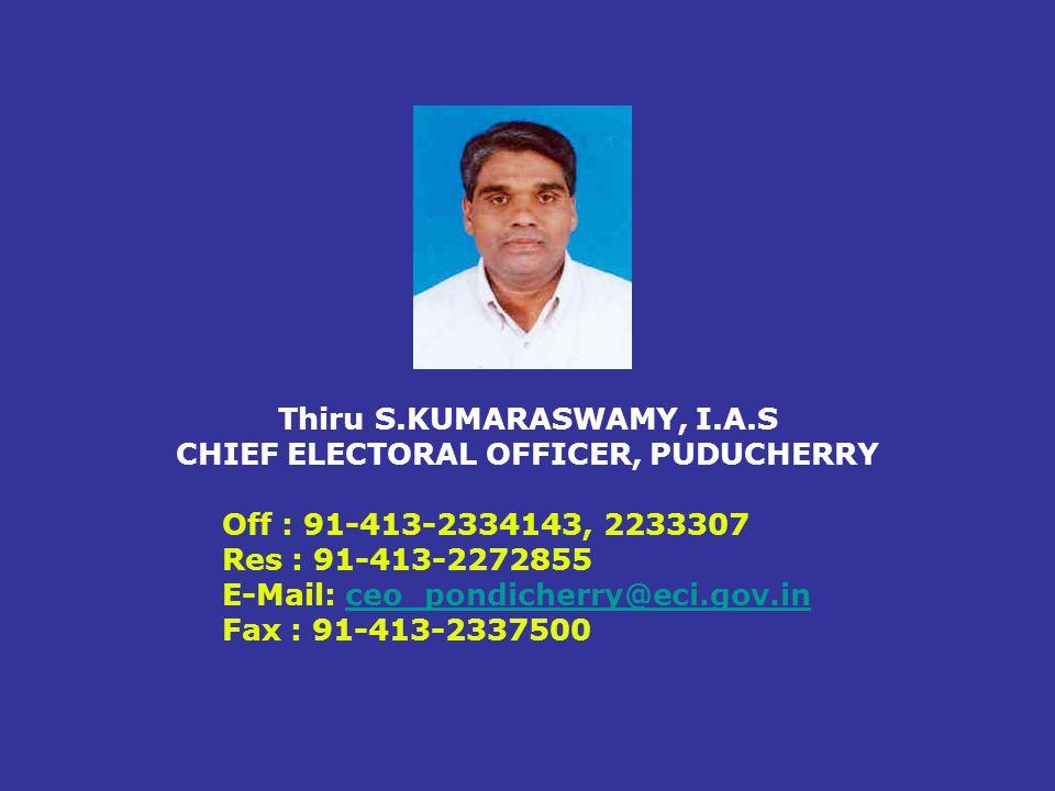 Thiru S.KUMARASWAMY, I.A.S CHIEF ELECTORAL OFFICER, PUDUCHERRY