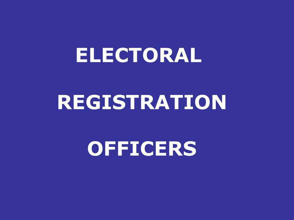 ELECTORAL REGISTRATION OFFICERS