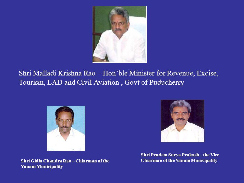 Shri Malladi Krishna Rao – Hon'ble Minister for Revenue, Excise, Tourism, LAD and Civil Aviation , Govt of Puducherry