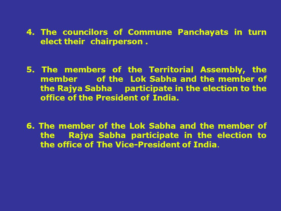4. The councilors of Commune Panchayats in turn
