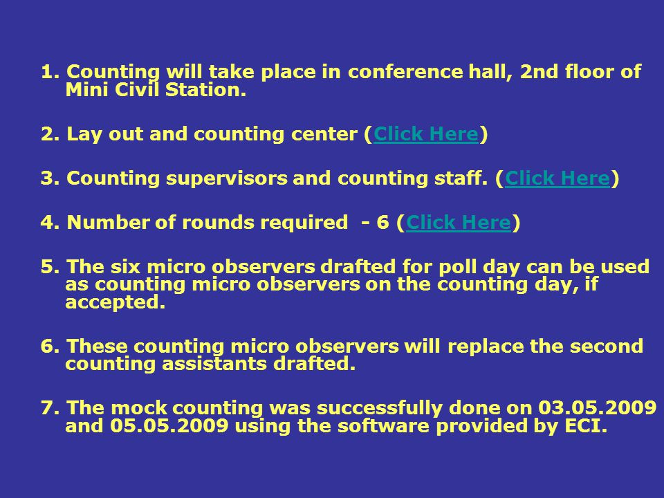 1. Counting will take place in conference hall, 2nd floor of Mini Civil Station.