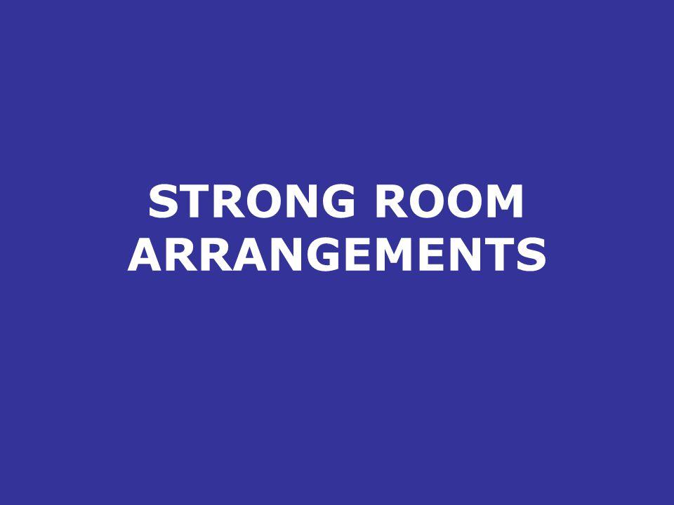 STRONG ROOM ARRANGEMENTS