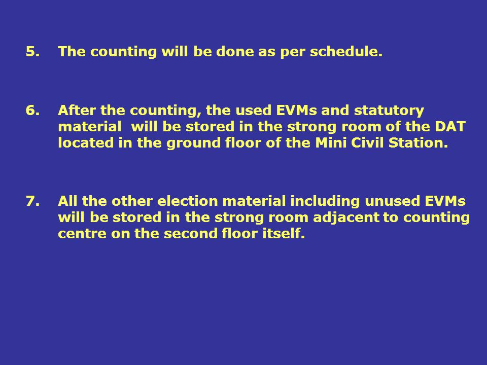 The counting will be done as per schedule.