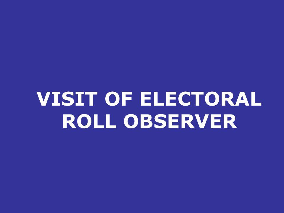 VISIT OF ELECTORAL ROLL OBSERVER