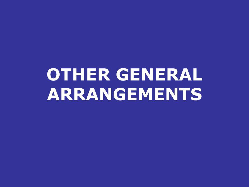 OTHER GENERAL ARRANGEMENTS