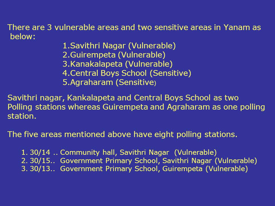 There are 3 vulnerable areas and two sensitive areas in Yanam as