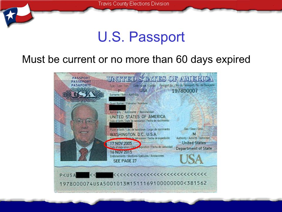 U.S. Passport Must be current or no more than 60 days expired