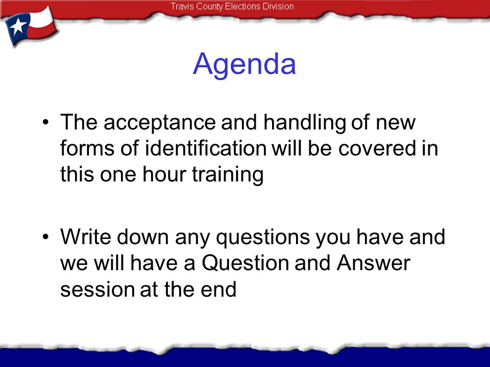 Agenda The acceptance and handling of new forms of identification will be covered in this one hour training.