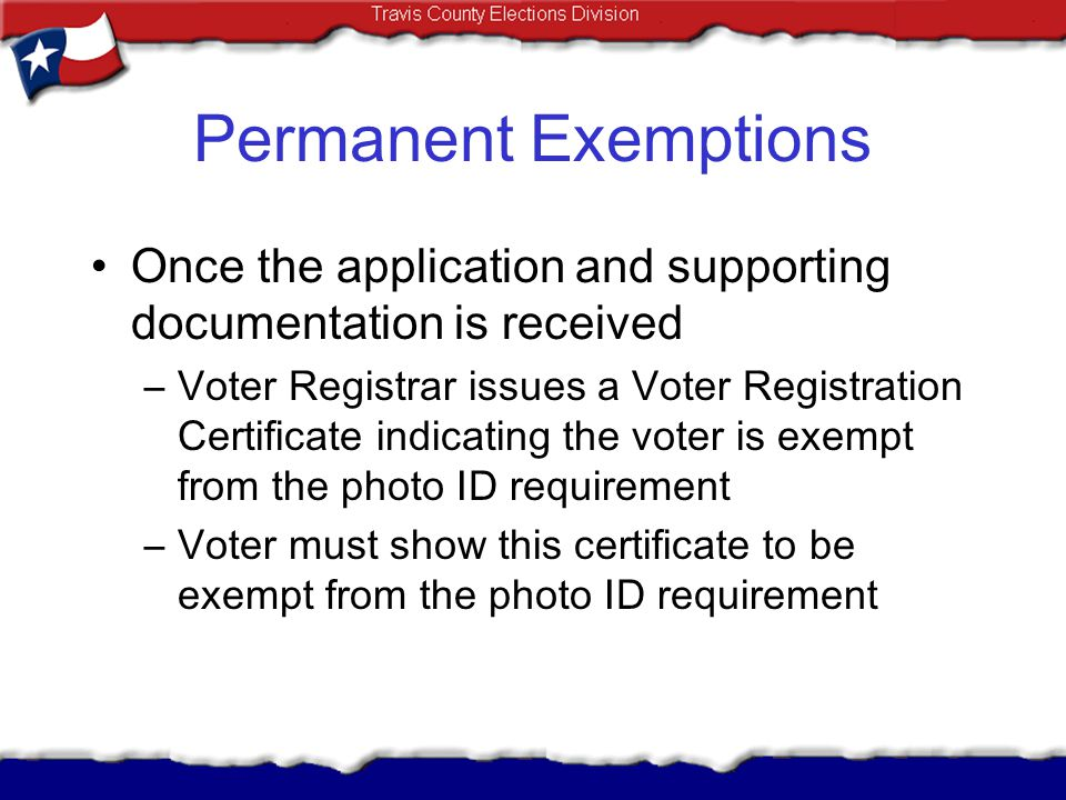 Permanent Exemptions Once the application and supporting documentation is received.