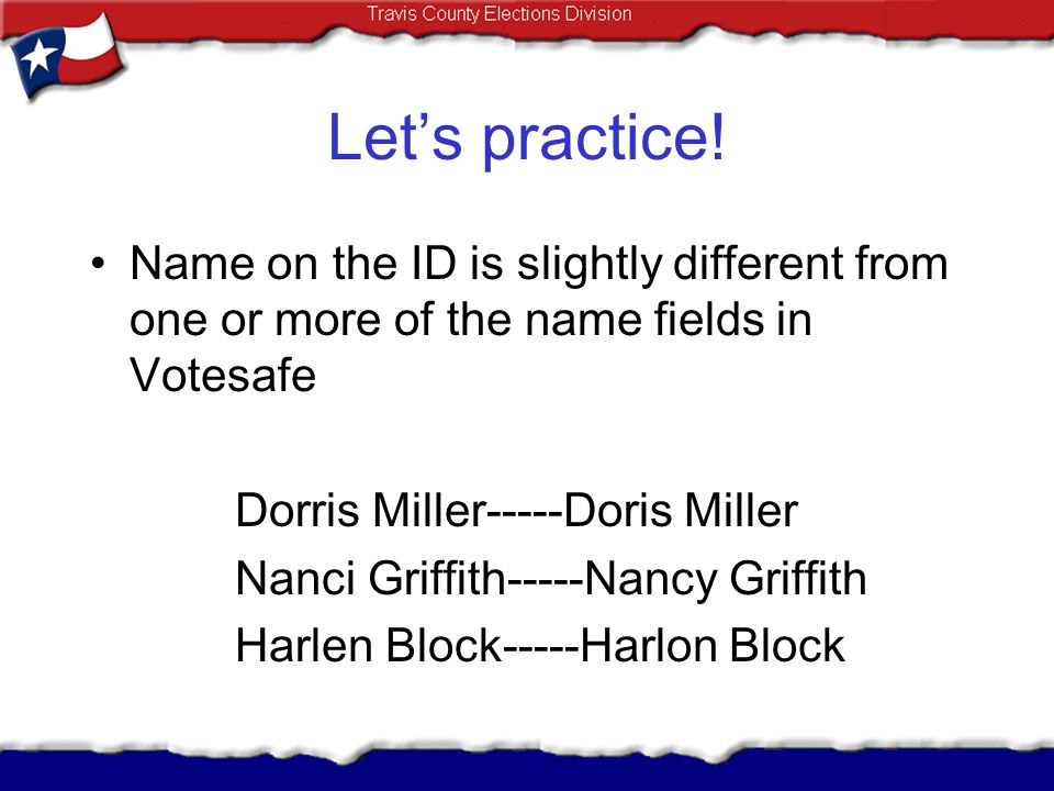 Let's practice! Name on the ID is slightly different from one or more of the name fields in Votesafe.