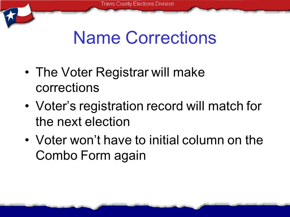 Name Corrections The Voter Registrar will make corrections