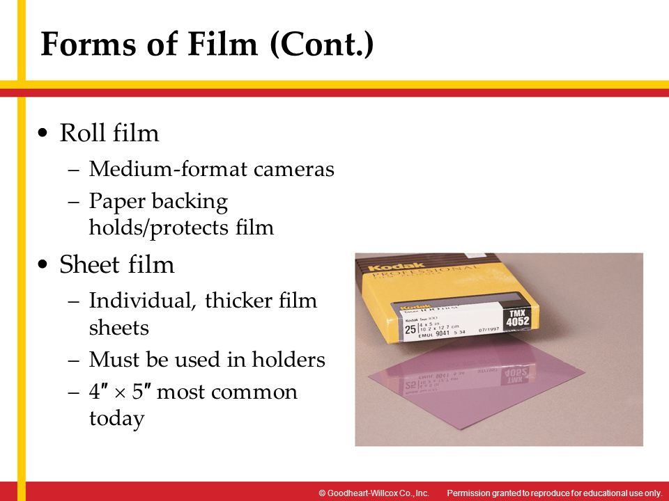 Forms of Film (Cont.) Roll film Sheet film Medium-format cameras