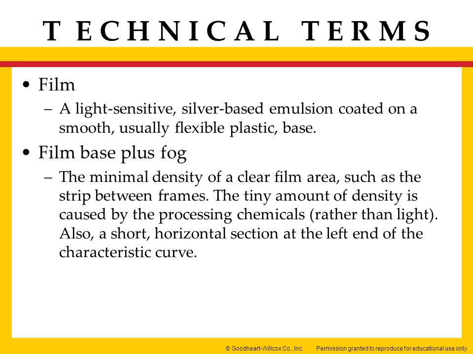 Film A light-sensitive, silver-based emulsion coated on a smooth, usually flexible plastic, base. Film base plus fog.