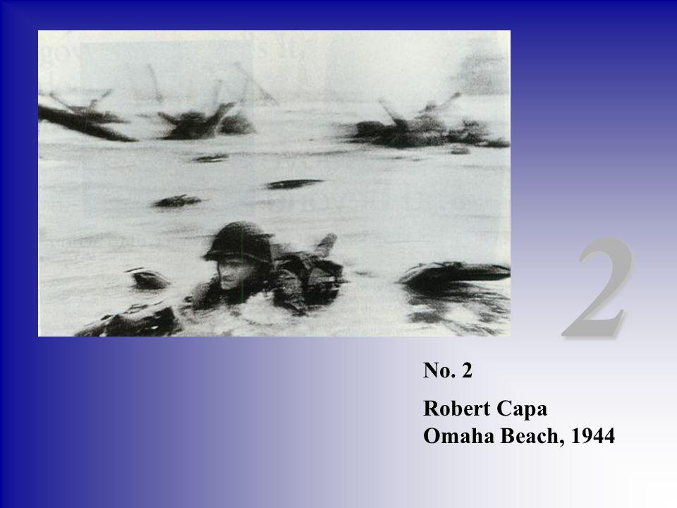 2 No. 2 Robert Capa Omaha Beach, 1944