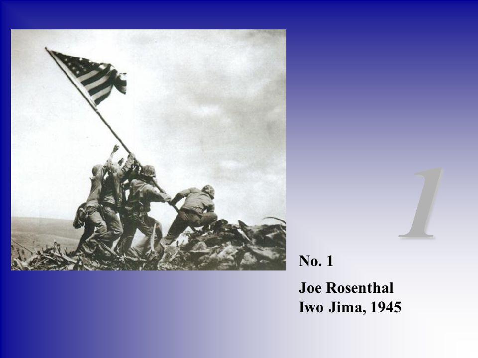 1 No. 1 Joe Rosenthal Iwo Jima, 1945