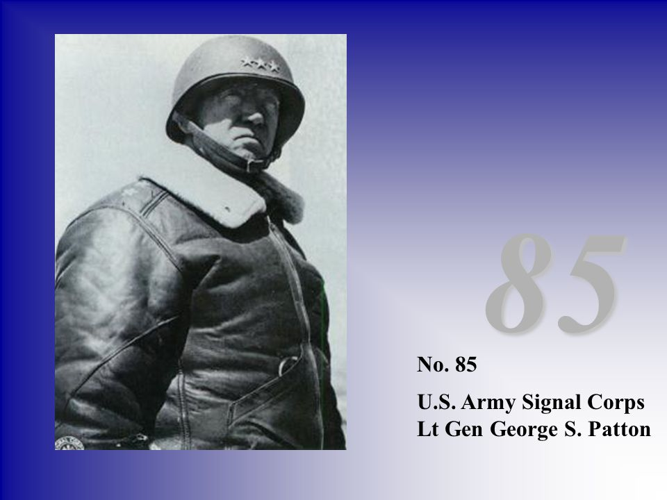 85 No. 85 U.S. Army Signal Corps Lt Gen George S. Patton
