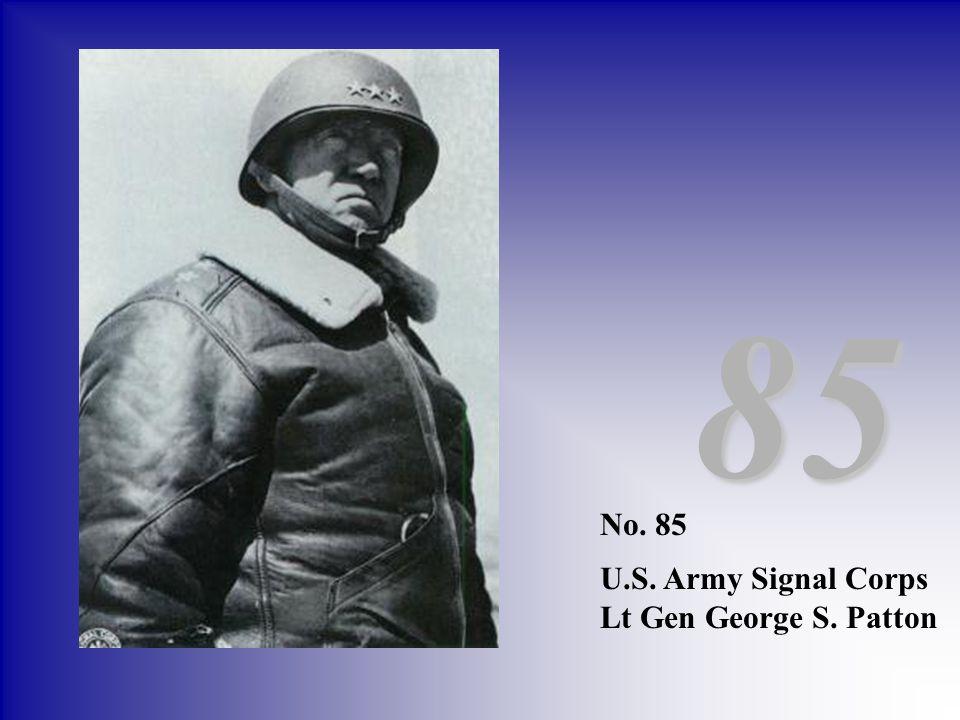 85 No. 85 U.S. Army Signal Corps Lt Gen George S. Patton