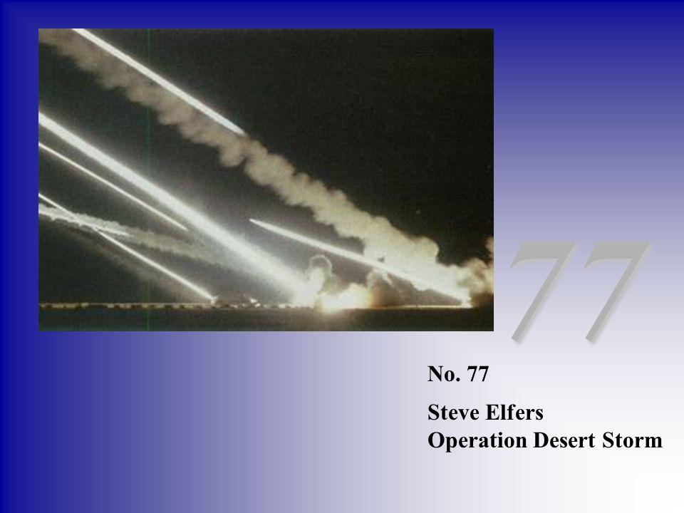 77 No. 77 Steve Elfers Operation Desert Storm